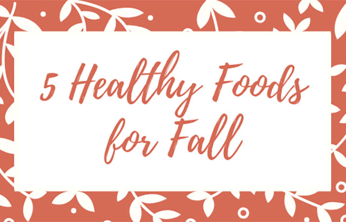 5 healthy foods for fall cover